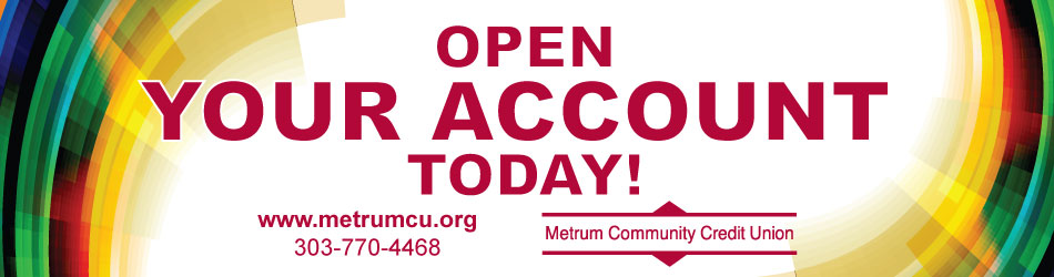 Open Your Account With Metrum CU today!